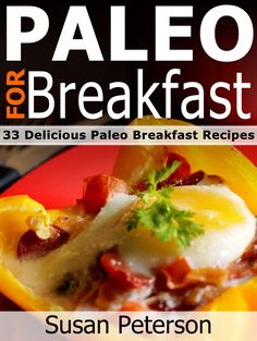 FREE TODAY !!! Paleo For Breakfast - 33 Delicious Paleo Breakfast Recipes (Quick and Easy Paleo Recipes) [Kindle Edition] #AddictedtoKindle