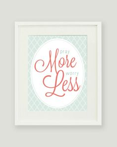 Pray More Worry Less 8x10 Print  Free Shipping by alexazdesign, $20.00