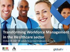Transforming Workforce Management in the Healthcare sectorby Paul Lalovich via Slideshare Workforce Management, Health Care, Knowledge, Life, Consciousness, Health
