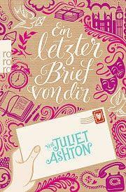 Tinas kleine Bücherwelt: Rezension Ein letzter Brief von Dir von Juliet Ash...