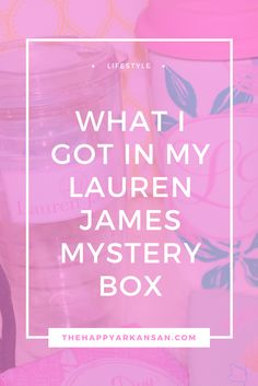 What I Got In My Lauren James Mystery Box | Over $250 worth of products for just $39? Sign me up! Check out today's post where I unbox my Lauren James Mystery Box and discover some cute new Lauren James products you can obsess over.