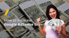 7 Tips to Make More Money with Google AdSense | Improve AdSense Revenue