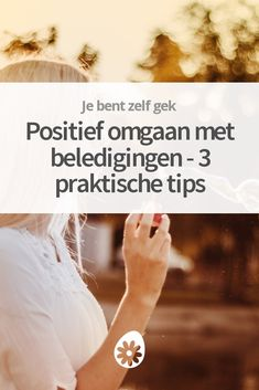 Hoe kun je positief omgaan met beledigingen? In dit artikel deel ik 3 praktische tips die ik al een tijdje toepas, en die werken als een tierelier! Coaching, When Life Gets Hard, Positive Living, Positive Psychology, Self Confidence, Self Development, Personal Development, Happy Thoughts, Social Skills