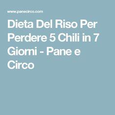 Dieta Del Riso Per Perdere 5 Chili in 7 Giorni - Pane e Circo