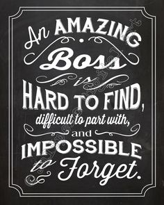 An Amazing Boss is hard to find difficult to leave and by Jalipeno Retirement Quotes, Retirement Parties, Retirement Gifts, Teacher Retirement, Going Away Parties, Going Away Gifts, Nurse Gifts, Teacher Gifts, Forgotten Quotes