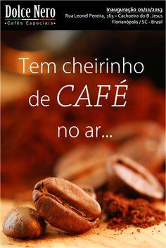 Tem cheirinho de café no ar... 01/11/2013, inauguração da Dolce Nero Cafés Especiais em Florianópolis - Brasil