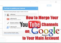 How to Merge Your YouTube Channels on Google Apps to Your Main Account