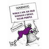 Warning: When I am an Old Woman I Shall Wear Purple by Jenny Joseph - $5.95 at The Purple Store