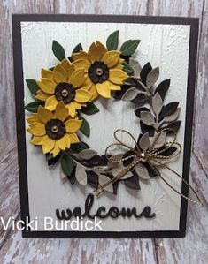 Cricut Cards, Stampin Up Cards, Fusion Card, Wondrous Wreath, Sunflower Cards, Welcome Wreath, Stampin Up Catalog, Paper Crafts, Diy Crafts