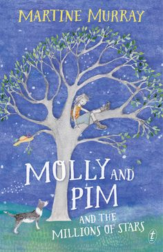 Molly and Pim and the Millions of Stars by Martine Murray : Younger readers