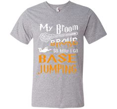 My Broom Broke So Now I Go Base Jumping Halloween T-Shirt T-Shirt 100% Cotton. Imported. Machine wash cold with like colors, dry low heat. Lightweight, Classic fit, Double-needle sleeve and bottom hem