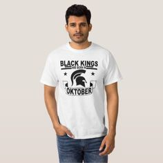 BLACK KINGS MEN ARE BORN IN OKTOBER . T-Shirt - black gifts unique cool diy customize personalize