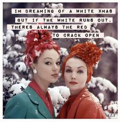 I'm dreaming of a white xmas but if the white runs out...there's always the red to crack open!
