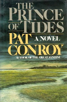 The Prince of Tides by Pat Conroy | 22 Books Every Twentysomething Guy Needs To Read
