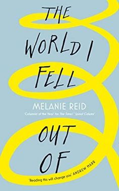 Buy The World I Fell Out Of by Andrew Marr, Melanie Reid and Read this Book on Kobo's Free Apps. Discover Kobo's Vast Collection of Ebooks and Audiobooks Today - Over 4 Million Titles! Got Books, Books To Read, Love Book, This Book, What To Read, Book Photography, Free Reading, I Fall, Memoirs