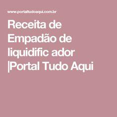 Receita de Empadão de liquidific ador  Portal Tudo Aqui