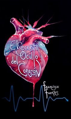 """""""El secreto oculto del corazón"""" de Francisco Fuentes  """" Un joven recibe un trasplante de corazón, la vida se encarga de relacionarlos a el y a los seres queridos de su donante, para enseñarle una importante lección...por si acaso el es homofobico y su donante homosexual."""" Precio: 6500 colones"""