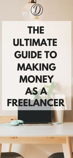 The ultimate guide to making money as a freelancer #freelancing #makemoneyonline