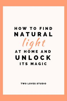 How to find the best spots for natural light photography in your home, plus the three modifiers you need to create beautiful light, every time.