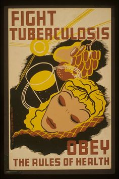 """""""Fight tuberculosis - obey the rules of health"""" WPA poster collection of the Library of Congress.  Would it be weird to have a print of this in my bathroom?"""