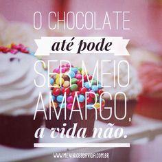O chocolate até pode Mais
