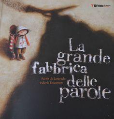 La grande fabbrica delle parole, Agnès de Lestrade, Valeria Docampo, Terre di mezzo, 2011
