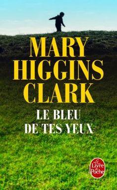 Mary Higgins Clark: Le Bleu de tes yeux