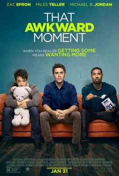 Zac Efron: 'That Awkward Moment' Poster Premiere! (Exclusive): Photo Check out Zac Efron, Michael B. Jordan, and Miles Teller in this exclusive poster debut of their upcoming film That Awkward Moment! The movie tells the story… Jessica Lucas, Miles Teller, That Awkward Moment Movie, Awkward Moments, In This Moment, Awkward Tv, Zac Efron, Michael B Jordan, Movies 2014