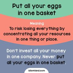 Do you put all your eggs in one basket?