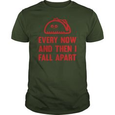 Show your Every Now And Then I Fall shirt - Wear it Proud, Wear it Loud!