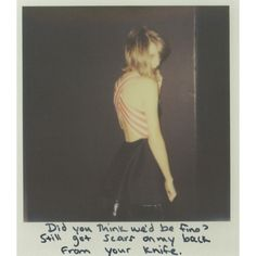 See All 65 of Taylor Swift's 1989 Polaroids ❤ liked on Polyvore featuring taylor swift, polaroids, fillers, taylor, 1989 polaroids, quotes, text, phrase and saying
