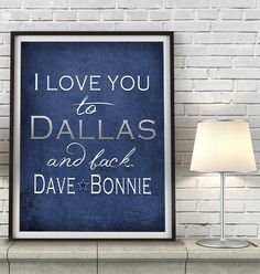 """Dallas Cowboys inspired & personalized """"I Love You to Dallas and Back""""parody ART PRINT - Unframed"""