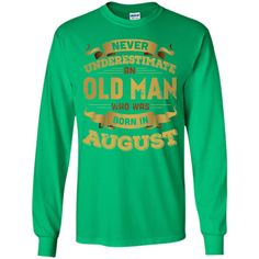 Never Underestimate An Old Man Who Was Born In August T-Shirt