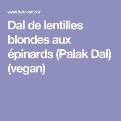 Dal de lentilles blondes aux épinards (Palak Dal) (vegan)