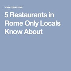 5 Restaurants in Rome Only Locals Know About