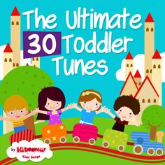 Ultimate 30 Toddler Tunes: Perfect pace for toddlers. Simple words for learning fun!  #toddlers #kidsongs