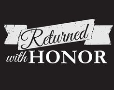Returned With Honor, Return Missionary, LDS Missionary, Homecoming