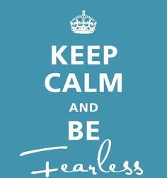 KEEP CALM _FEARLESS