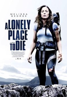 """A Lonely Place to Die (2011) Poster - """"Solid story. Great twists and turns to make an entertaining suspense thriller."""""""