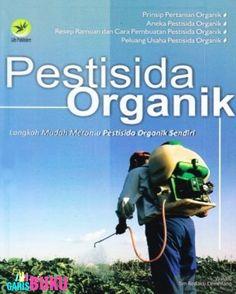 Pestisida Organik : Langkah Mudah Meramu Pestisida Organik Sendiri