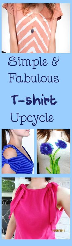 Click here to see how to upcycle old T-shirt and give it a feminine look. 10 simple and creative ways to transform T-shirts.
