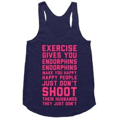 Exercise Gives You Endorphins | Activate Apparel | T-Shirts, Tanks, Sweatshirts and Hoodies