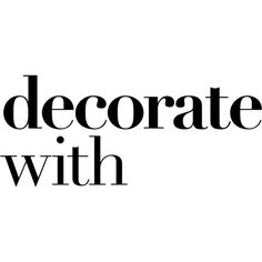 Decorate With text ❤ liked on Polyvore featuring text, words, phrase, quotes and saying