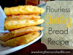 Flourless Cheesy Bread Recipe  (Grain-Free, Gluten-Free, Primal-Friendly)  Serves 4  Ingredients:  1 egg, preferably from pastured hens 1/2 cup packed grated Parmesan cheese 1 cup packed shredded cheddar cheese 2 tb plain whole milk yogurt 1/4 cup arrowroot* pinch cayenne pepper pinch fine ground celtic sea salt 1/4 tsp baking soda