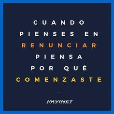 """""""Cuando pienses en renunciar piensa por qué renunciaste"""" Parte del espíritu emprendedor está resumido en esta frase. #emprender #emprendimiento #citas #reflexión"""