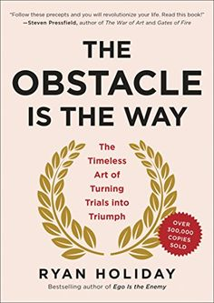 The Obstacle Is the Way: The Timeless Art of Turning Tria... https://www.amazon.com/dp/B00G3L1B8K/ref=cm_sw_r_pi_dp_x_W0o4zbJWHTEAJ