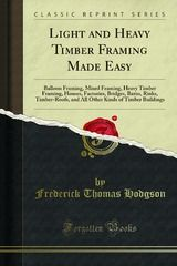 Light and Heavy Timber Framing Made Easy -Download the entire book for free today only!