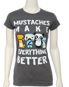 Mustaches make everything better. $9.99