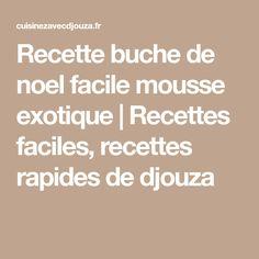 Recette buche de noel facile mousse exotique | Recettes faciles, recettes rapides de djouza