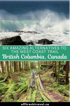 Best British Columbia Backpacking Trips: West Coast Trail Alternatives - The world famous West Coast Trail is one of British Columbia's iconic hikes. But there are extrem - Backpacking For Beginners, Backpacking Trails, Hiking Trails, West Coast Trail, West Coast Road Trip, British Columbia, Columbia Travel, Vancouver, North Cascades